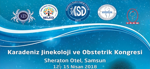12-15 April  2018 Black Sea Gynecology and Obstetrics Congress - Samsun