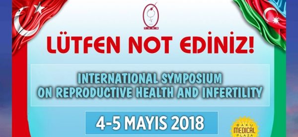 4-5 May  2018 - International Symposium on Reproductive Health and Infertility