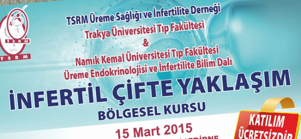 15 March 2015 Approach to an Infertile Couple – Edirne- Regional Training