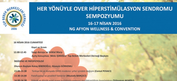 16-17 April  - AFYON / Symposium on Over Hyperstimulation Syndrome From All Aspects